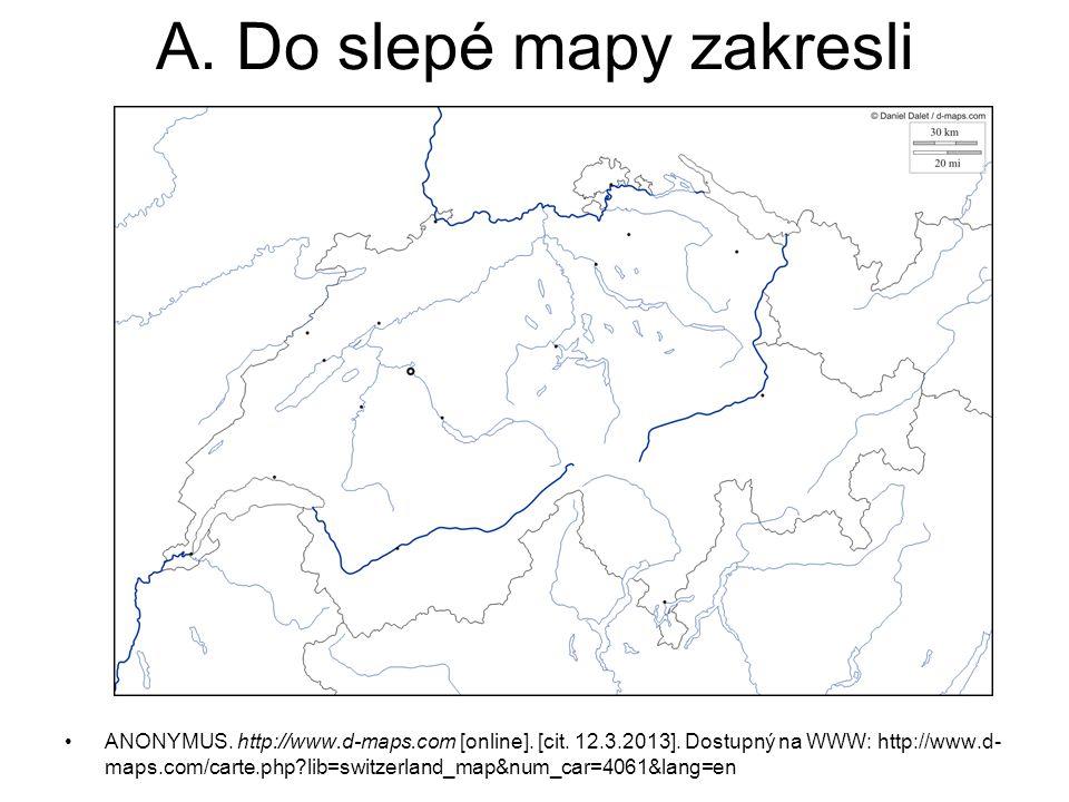 A. Do slepé mapy zakresli