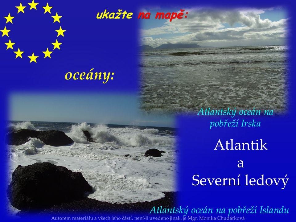 oceány: Atlantik a Severní ledový ukažte na mapě: