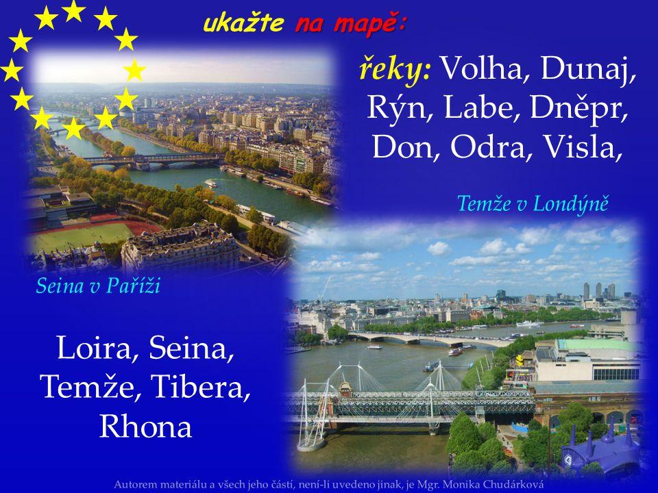 řeky: Volha, Dunaj, Rýn, Labe, Dněpr, Don, Odra, Visla,