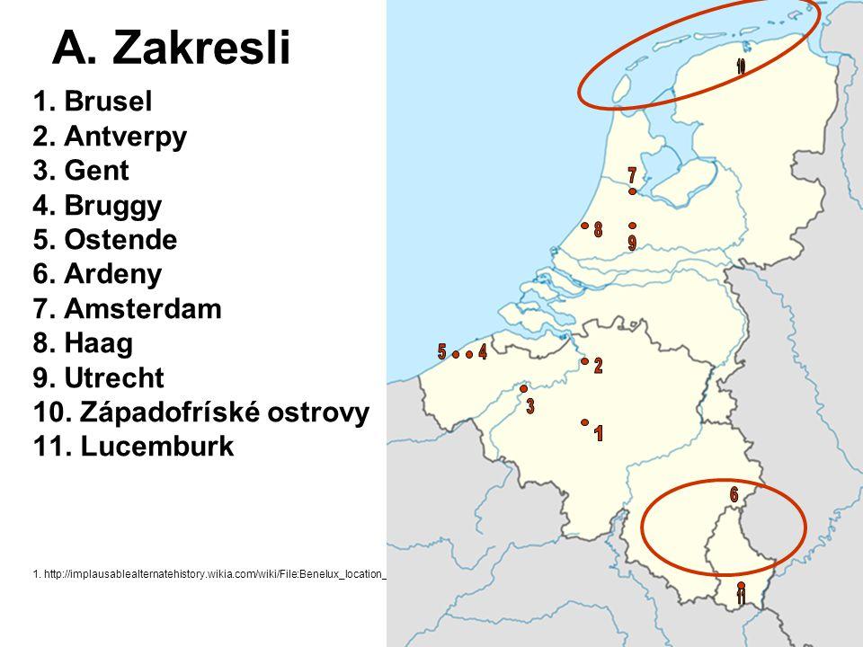 A. Zakresli 1. Brusel 2. Antverpy 3. Gent 4. Bruggy 5. Ostende