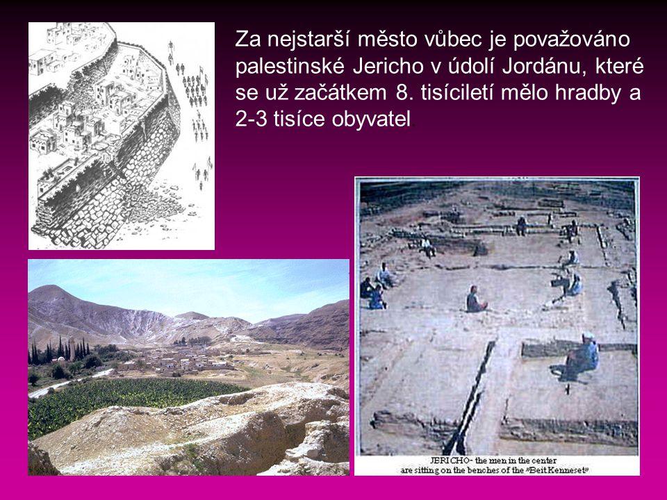 Za nejstarší město vůbec je považováno palestinské Jericho v údolí Jordánu, které se už začátkem 8.