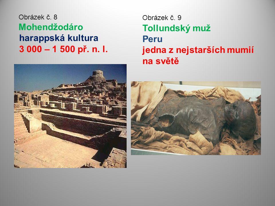 Obrázek č. 8 Mohendžodáro harappská kultura 3 000 – 1 500 př. n. l.