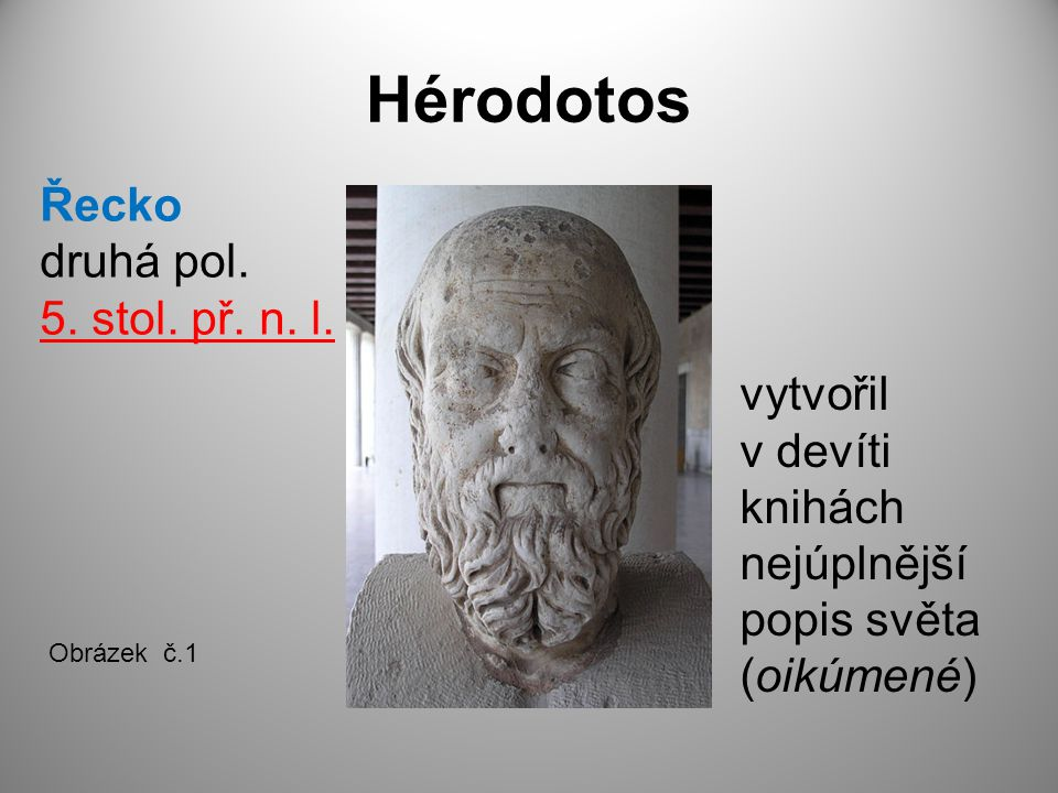 Hérodotos Řecko druhá pol. 5. stol. př. n. l.