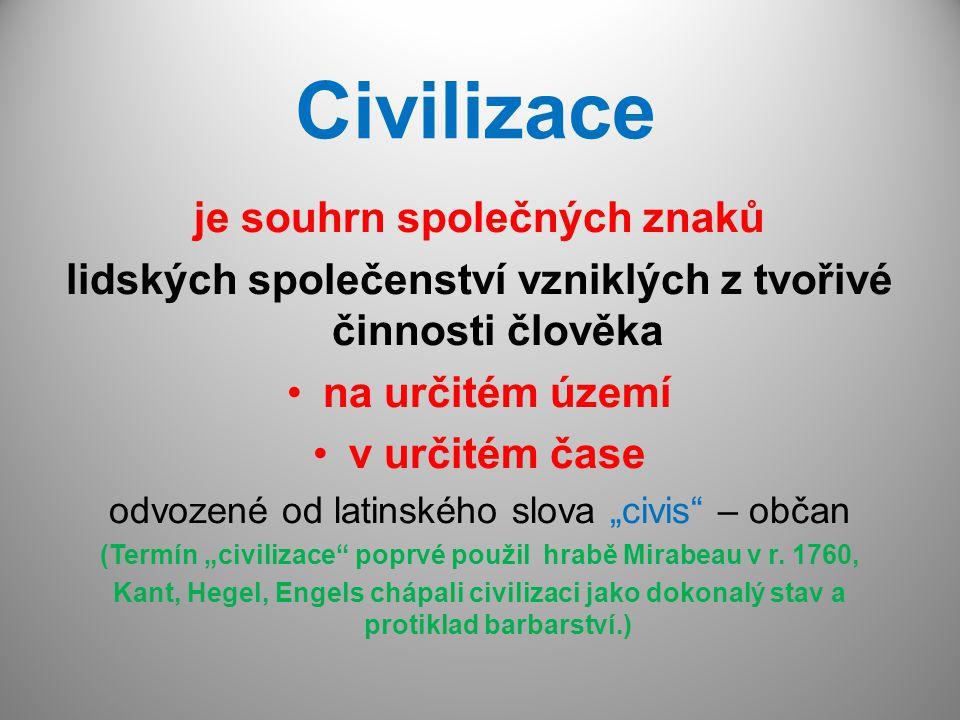 Civilizace je souhrn společných znaků