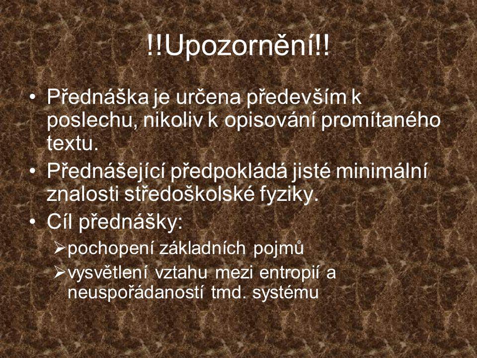 !!Upozornění!! Přednáška je určena především k poslechu, nikoliv k opisování promítaného textu.