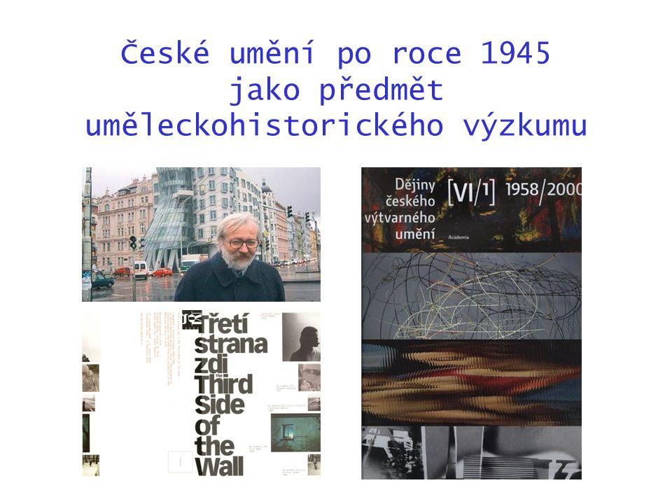 České umění po roce 1945 jako předmět uměleckohistorického výzkumu