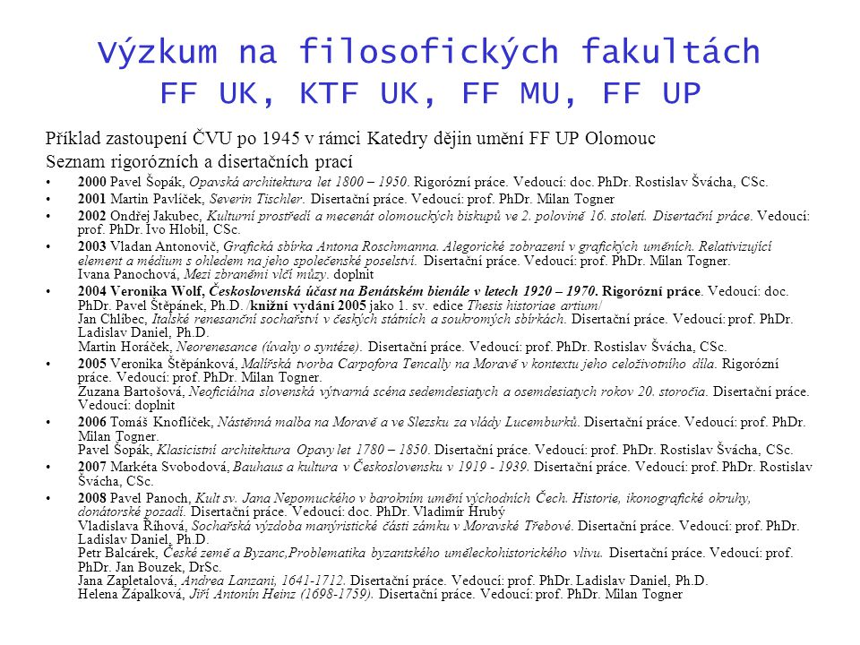 Výzkum na filosofických fakultách FF UK, KTF UK, FF MU, FF UP