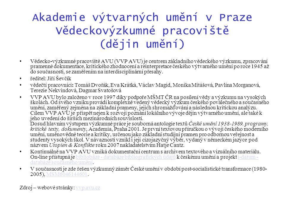 Akademie výtvarných umění v Praze Vědeckovýzkumné pracoviště (dějin umění)