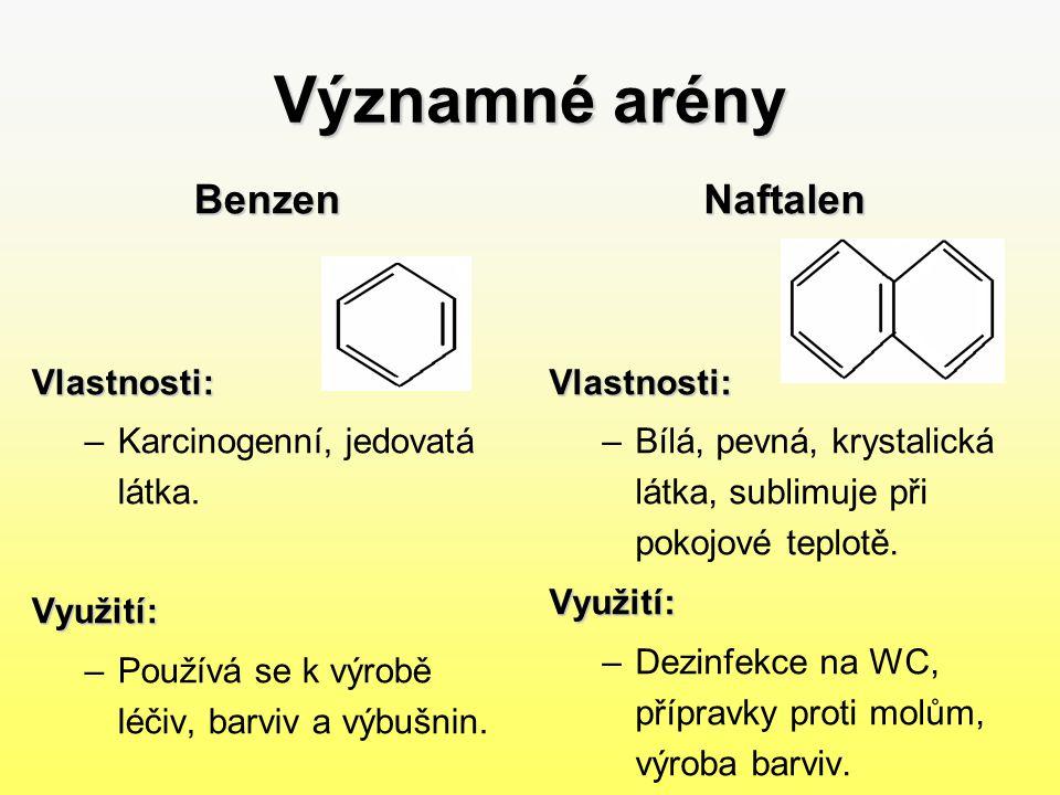 Významné arény Benzen Naftalen Vlastnosti: