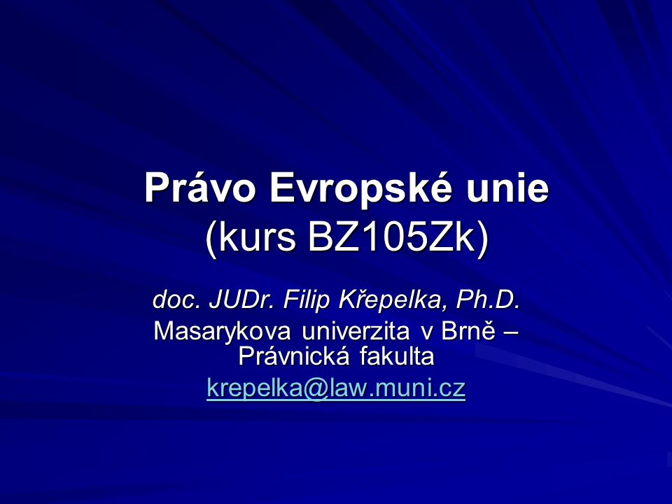 Právo Evropské unie (kurs BZ105Zk)