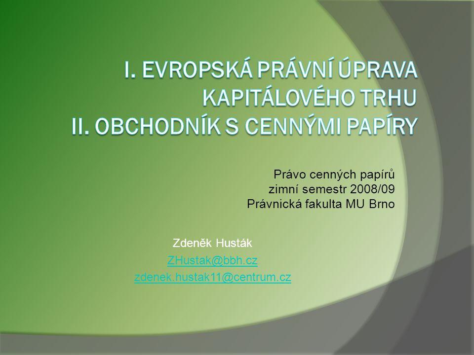 Právo cenných papírů zimní semestr 2008/09 Právnická fakulta MU Brno