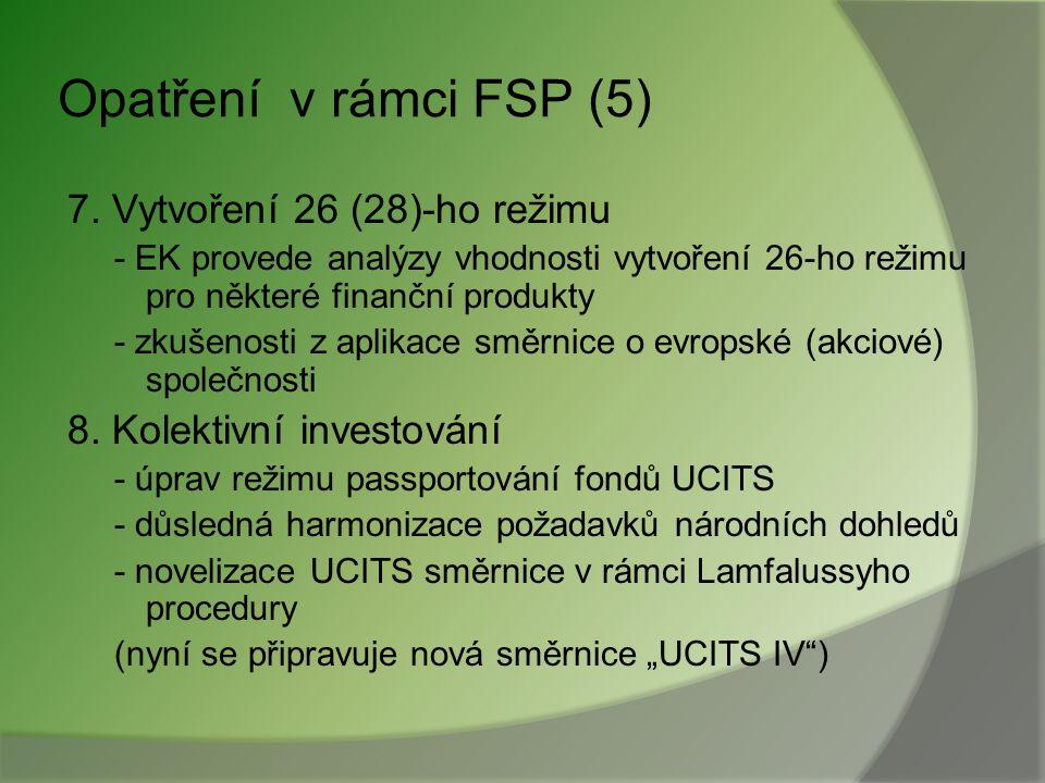 Opatření v rámci FSP (5) 7. Vytvoření 26 (28)-ho režimu