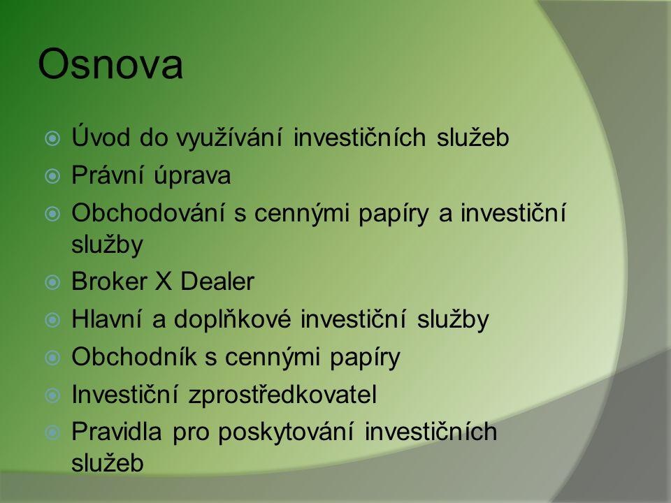 Osnova Úvod do využívání investičních služeb Právní úprava