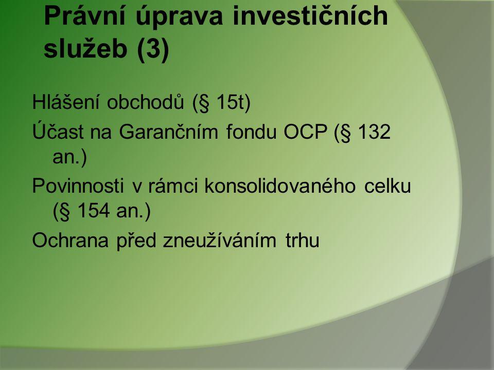 Právní úprava investičních služeb (3)
