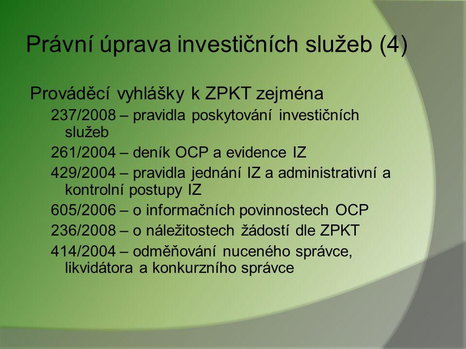Právní úprava investičních služeb (4)