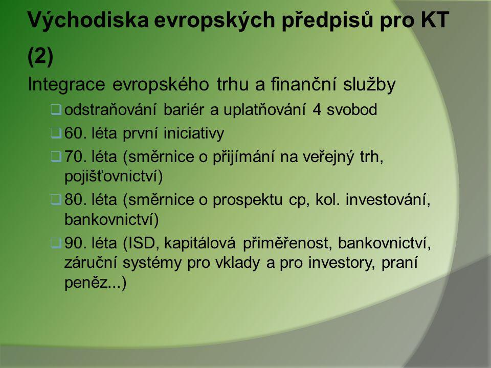 Východiska evropských předpisů pro KT (2)