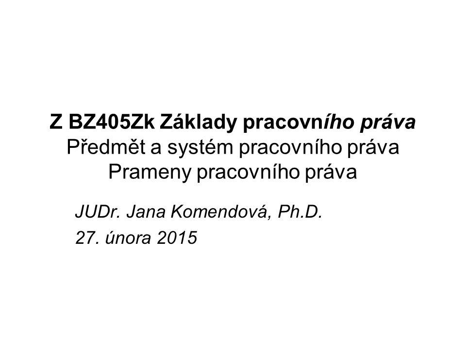 JUDr. Jana Komendová, Ph.D. 27. února 2015