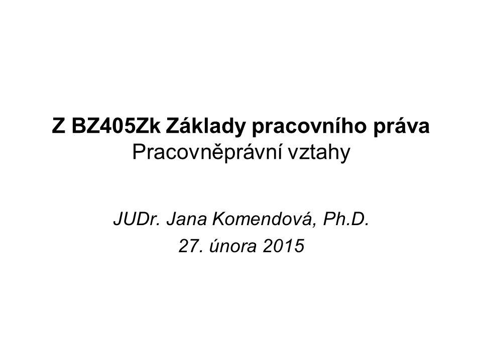 Z BZ405Zk Základy pracovního práva Pracovněprávní vztahy