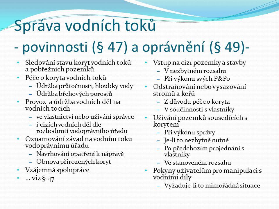 Správa vodních toků - povinnosti (§ 47) a oprávnění (§ 49)-