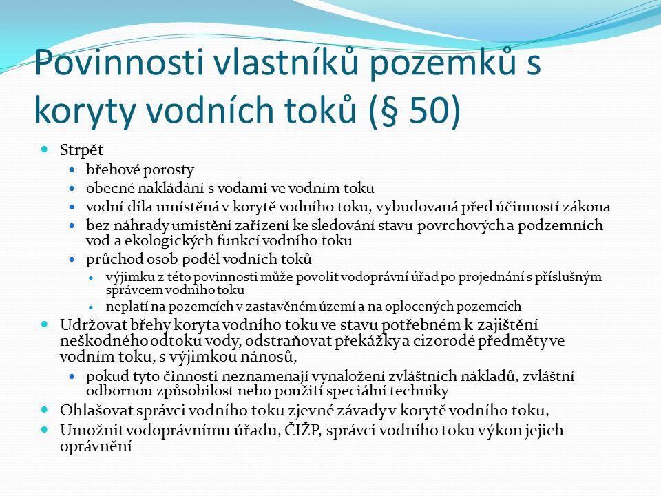 Povinnosti vlastníků pozemků s koryty vodních toků (§ 50)