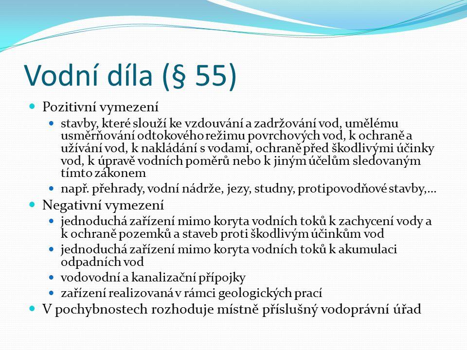 Vodní díla (§ 55) Pozitivní vymezení Negativní vymezení