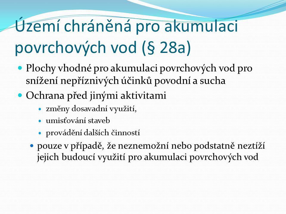 Území chráněná pro akumulaci povrchových vod (§ 28a)