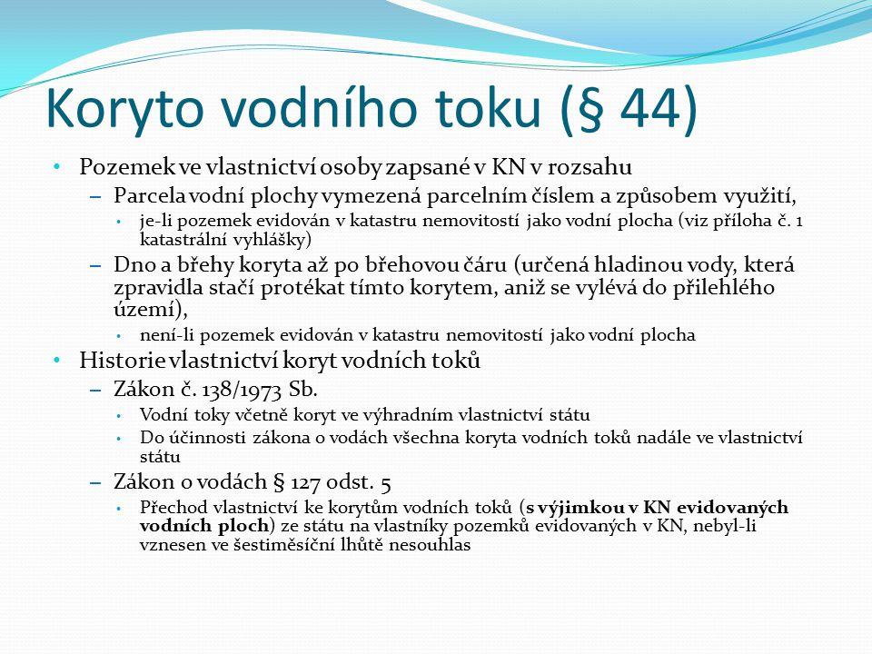 Koryto vodního toku (§ 44)