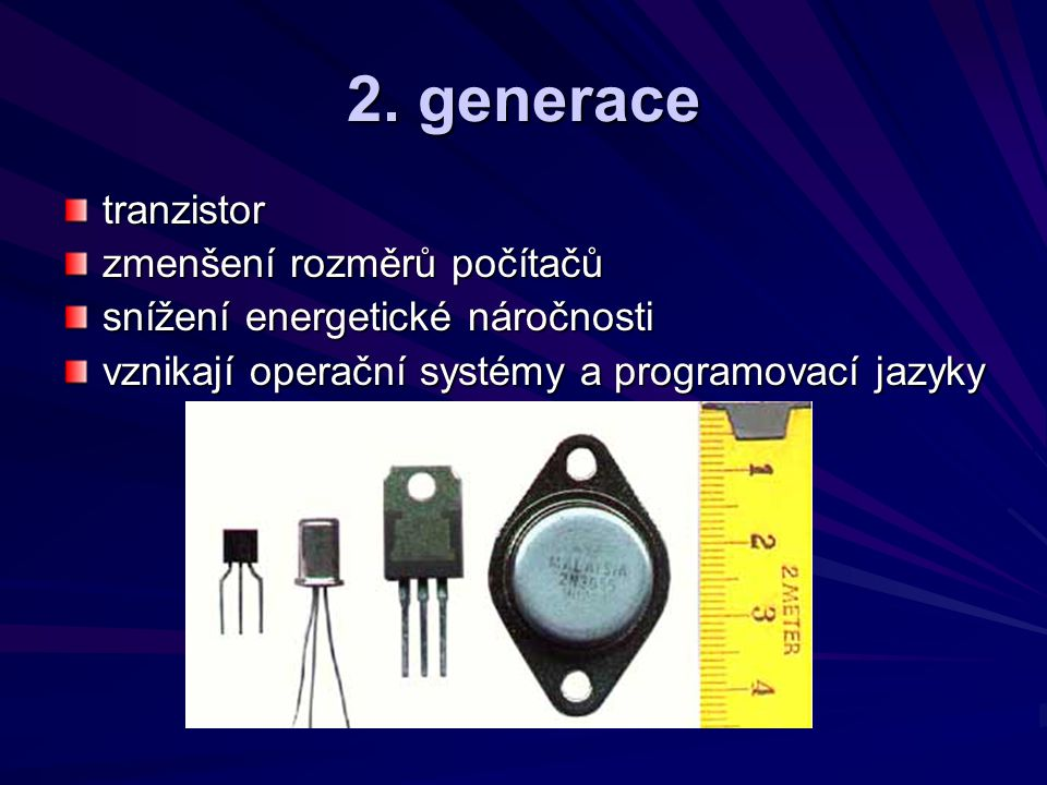 2. generace tranzistor zmenšení rozměrů počítačů