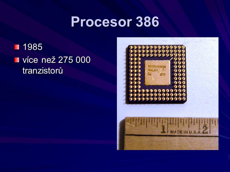 Procesor 386 1985 více než 275 000 tranzistorů