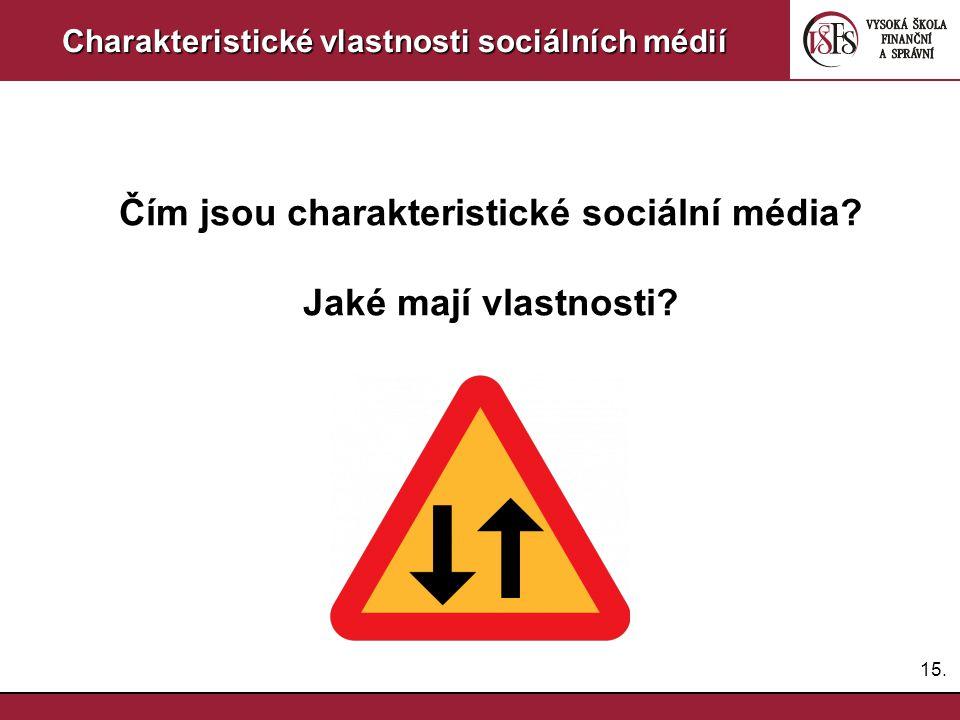Čím jsou charakteristické sociální média Jaké mají vlastnosti