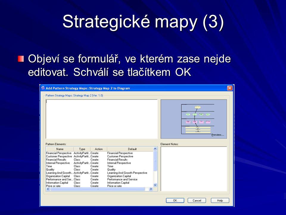 Strategické mapy (3) Objeví se formulář, ve kterém zase nejde editovat. Schválí se tlačítkem OK