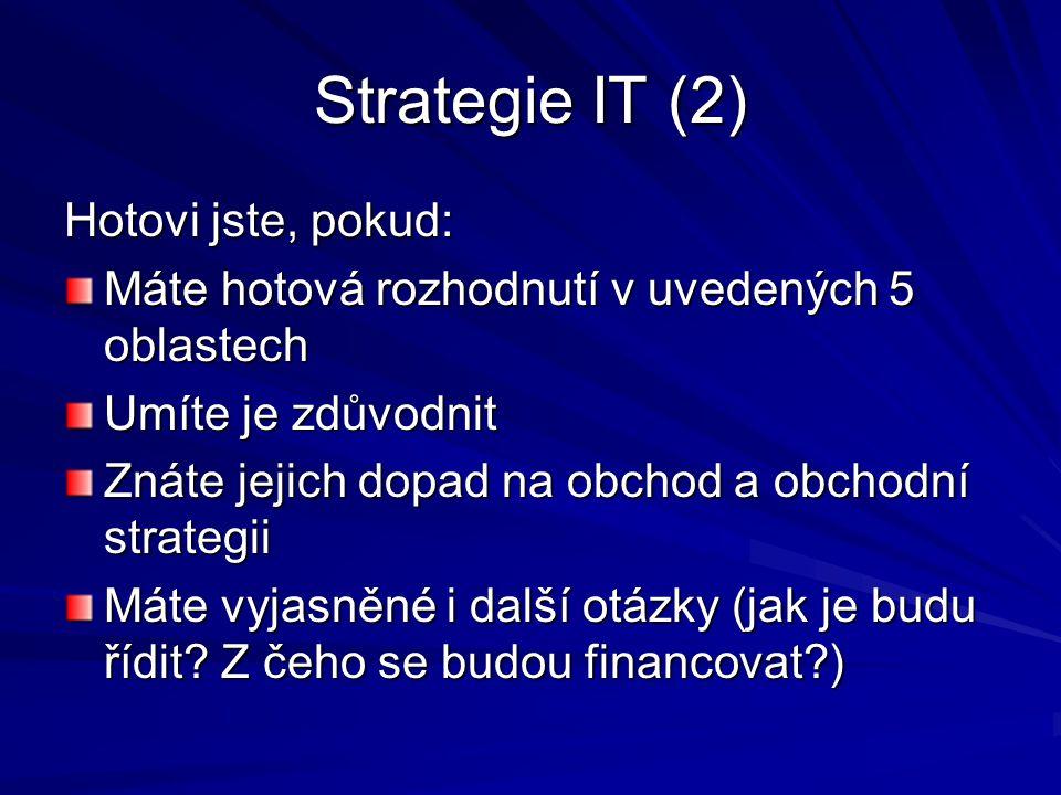Strategie IT (2) Hotovi jste, pokud: