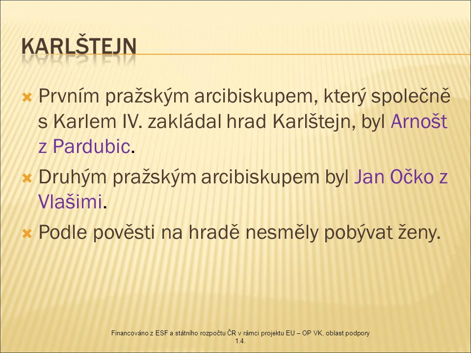 Druhým pražským arcibiskupem byl Jan Očko z Vlašimi.