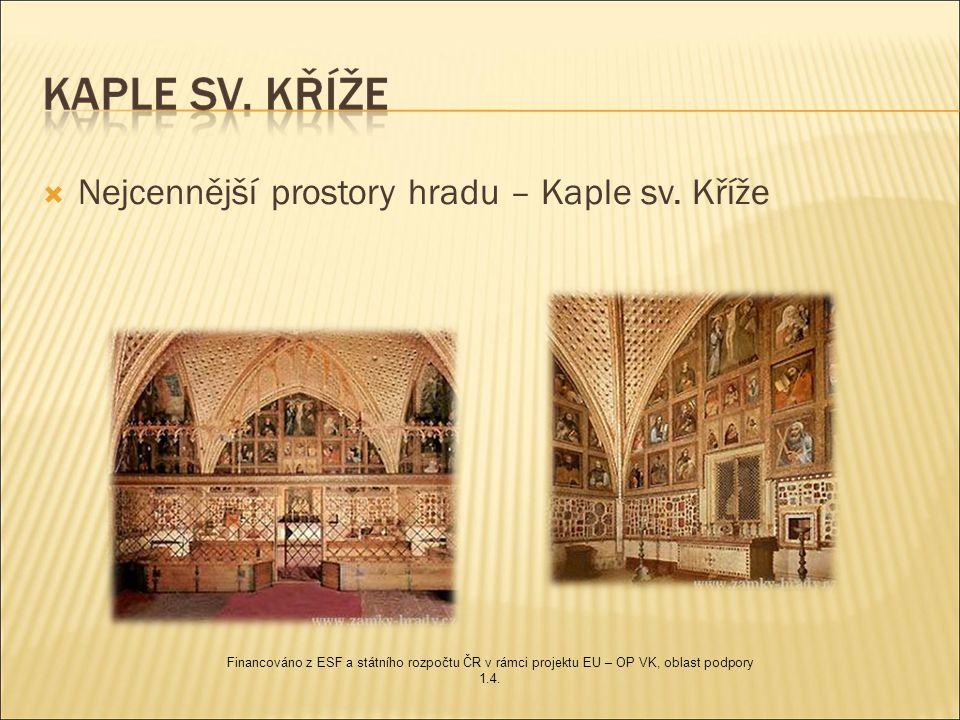 Nejcennější prostory hradu – Kaple sv. Kříže