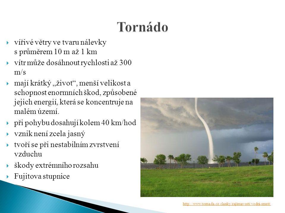 Tornádo vířivé větry ve tvaru nálevky s průměrem 10 m až 1 km