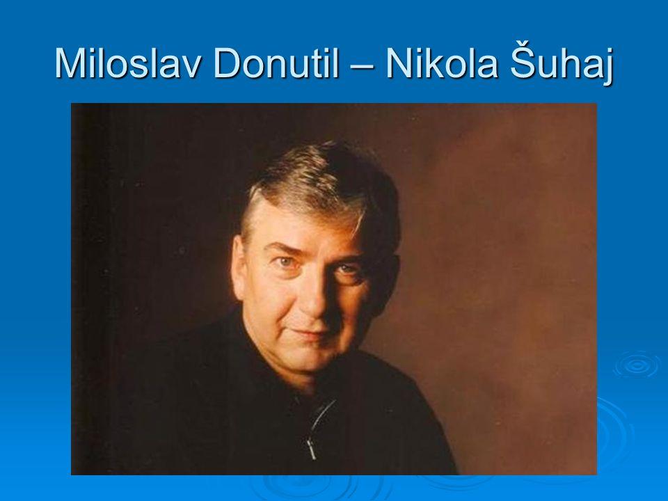 Miloslav Donutil – Nikola Šuhaj