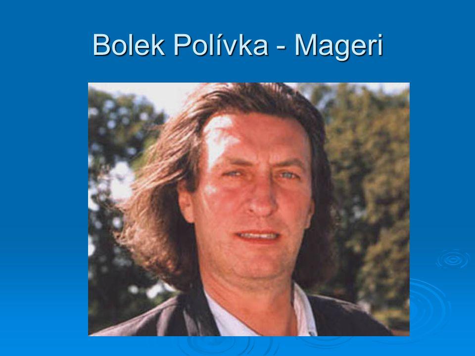Bolek Polívka - Mageri