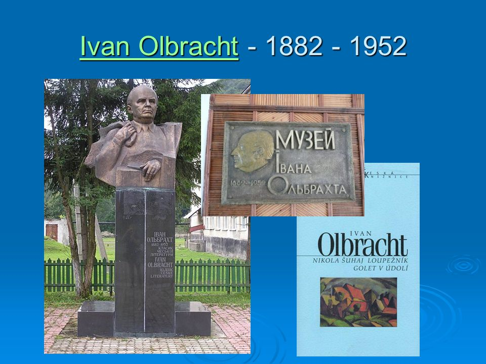 Ivan Olbracht - 1882 - 1952