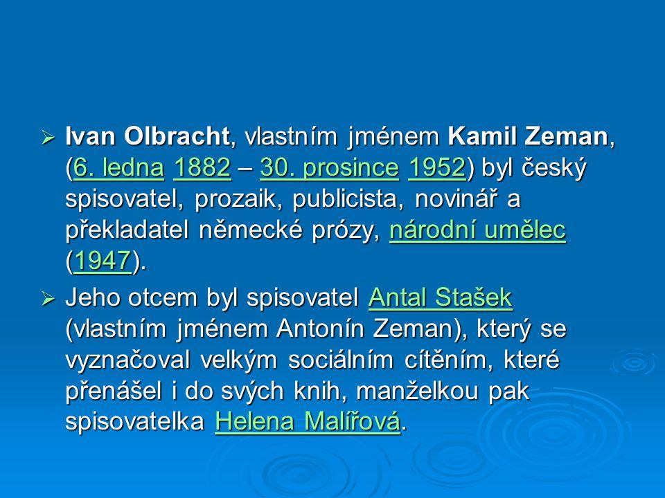 Ivan Olbracht, vlastním jménem Kamil Zeman, (6. ledna 1882 – 30