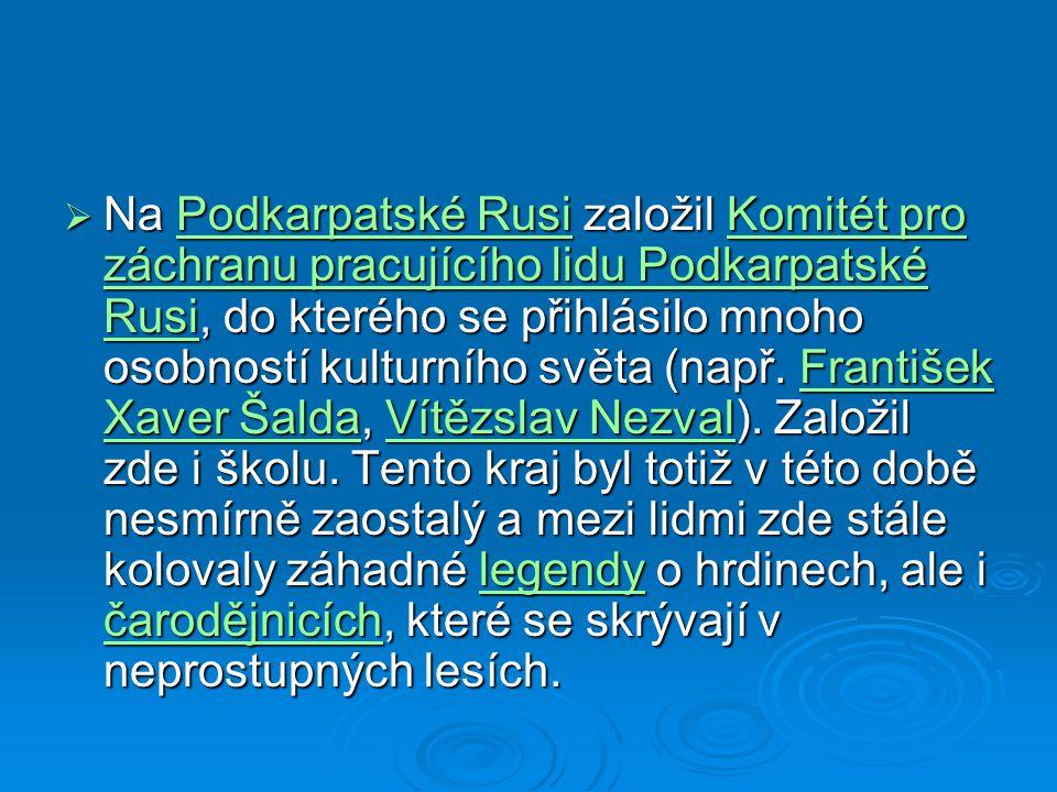 Na Podkarpatské Rusi založil Komitét pro záchranu pracujícího lidu Podkarpatské Rusi, do kterého se přihlásilo mnoho osobností kulturního světa (např.