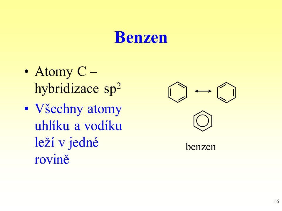 Benzen Atomy C – hybridizace sp2