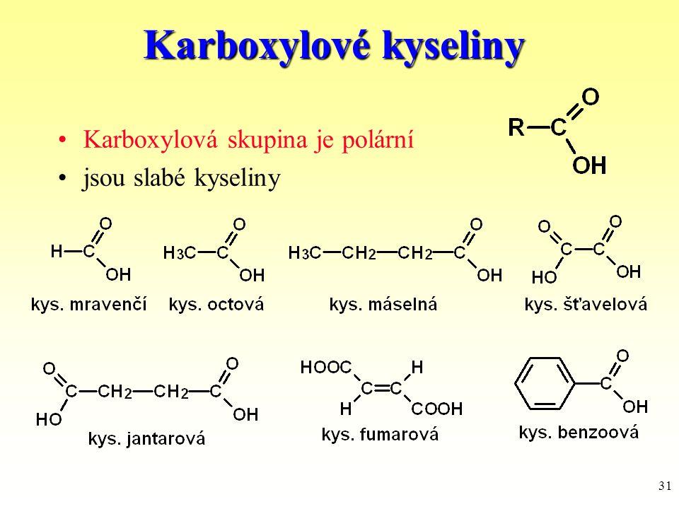 Karboxylové kyseliny Karboxylová skupina je polární