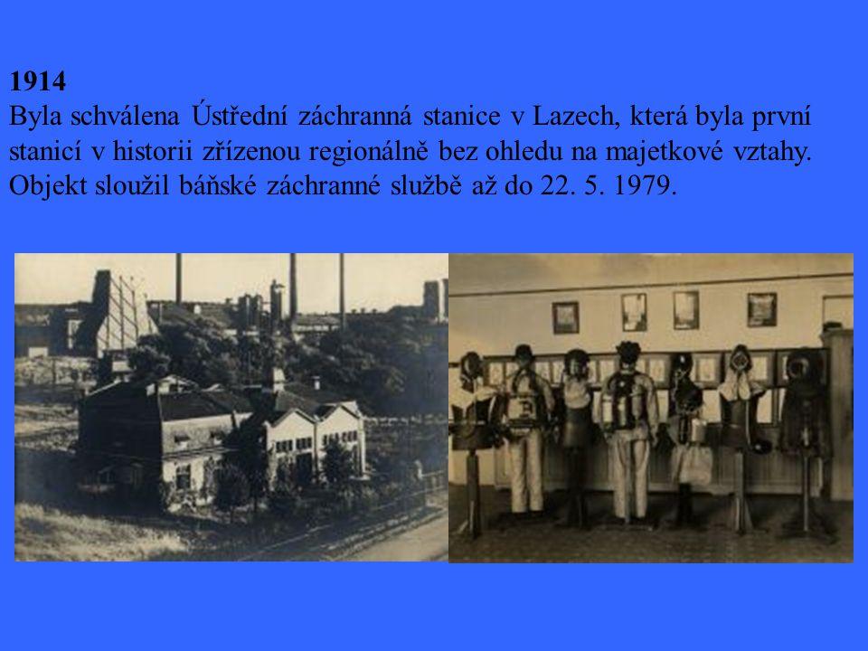1914 Byla schválena Ústřední záchranná stanice v Lazech, která byla první stanicí v historii zřízenou regionálně bez ohledu na majetkové vztahy.
