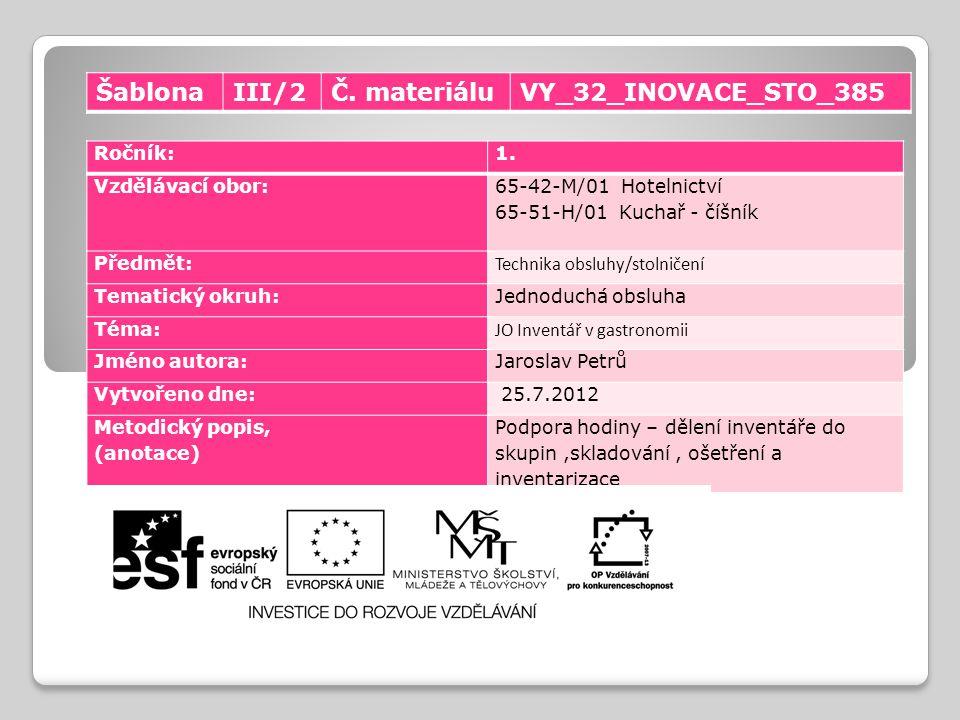 Šablona III/2 Č. materiálu VY_32_INOVACE_STO_385 Ročník: 1.