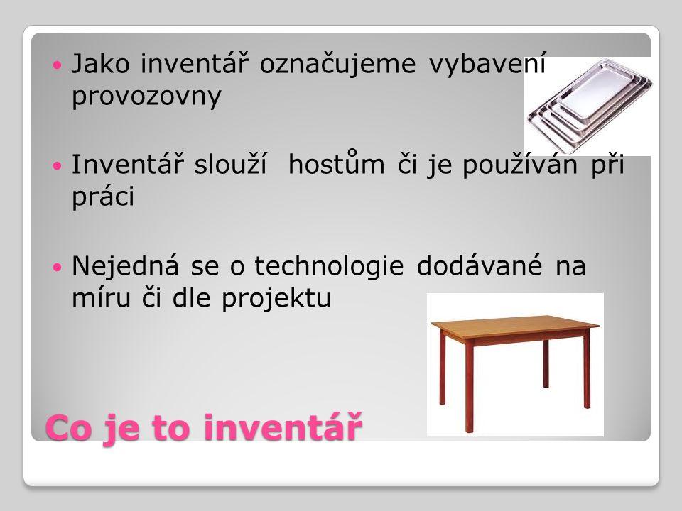 Co je to inventář Jako inventář označujeme vybavení provozovny