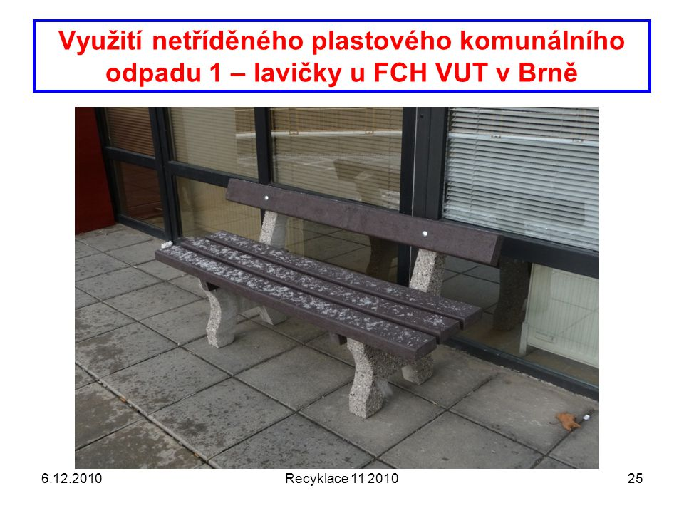 Využití netříděného plastového komunálního odpadu 1 – lavičky u FCH VUT v Brně