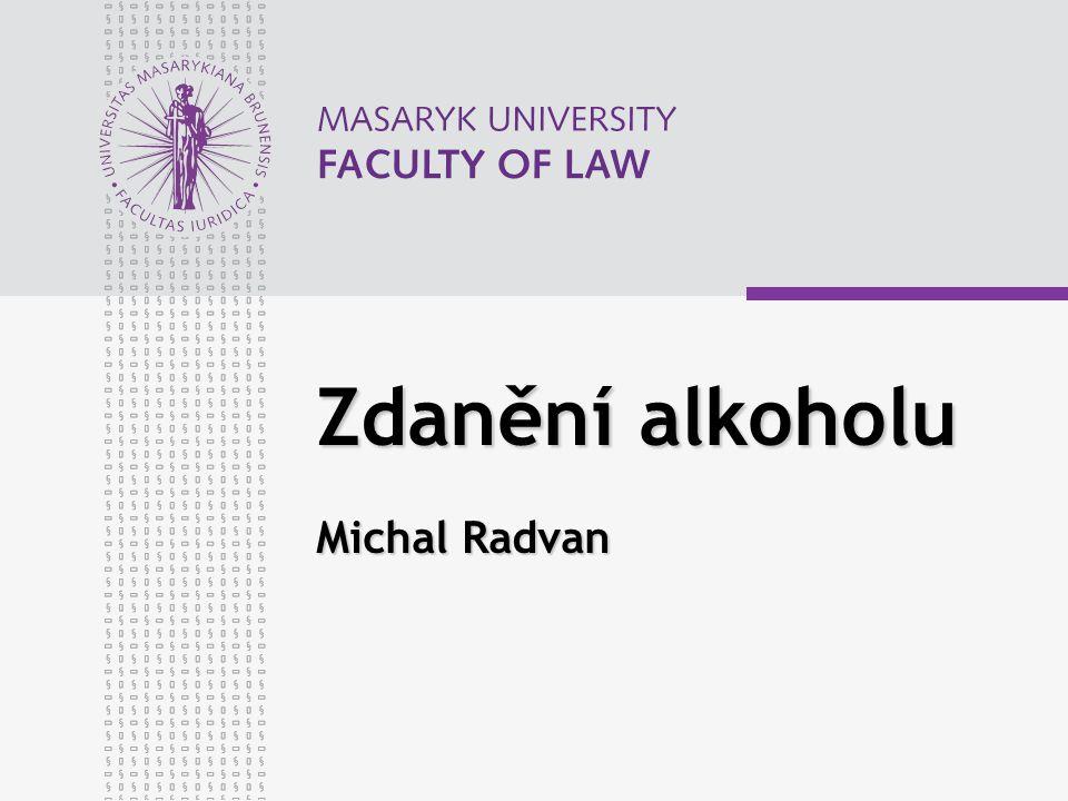 Zdanění alkoholu Michal Radvan