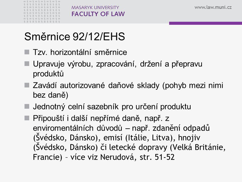 Směrnice 92/12/EHS Tzv. horizontální směrnice