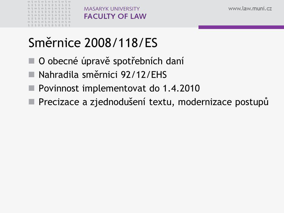 Směrnice 2008/118/ES O obecné úpravě spotřebních daní
