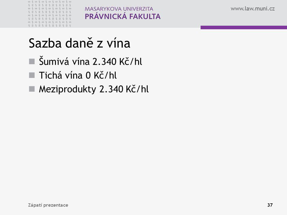 Sazba daně z vína Šumivá vína 2.340 Kč/hl Tichá vína 0 Kč/hl